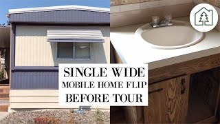 SINGLE WIDE MOBILE HOME FLIP BEFORE TOUR | WHAT WE NEED TO REMODEL TO  GET A HIGH  ROI