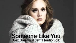 Adele - Someone Like You Remix (Alex Dreamz & Jeff T Radio Edit)