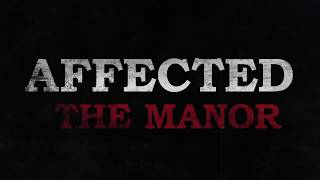 AFFECTED – THE MANOR