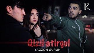 Yagzon Guruhi - Qizil Atirgul   Ягзон гурухи - Кизил атиргул