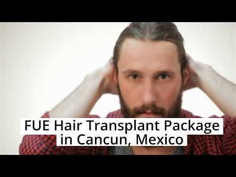 Get Amazing Package for FUE Hair Transplant in Cancun, Mexico