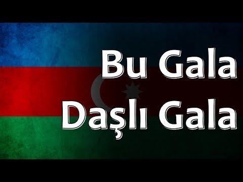 azerbaijani-folk-song-bu-gala-dasli-gala