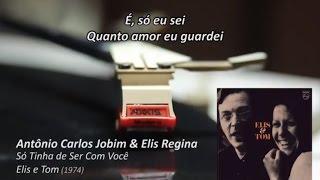 Antonio Carlos Jobim e Elis Regina - Só Tinha de Ser Com Você - LP Elis e Tom (1974) Vinil e Letra