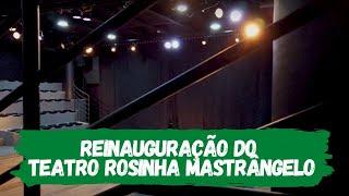 Teatro Rosinha Mastrângelo é reinaugurado