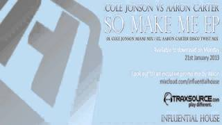 Cole Jonson vs Aaron Carter - So Make Me EP : Influential House