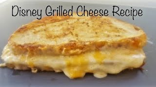 The Best Disney Grilled Cheese Recipe At Home!  Professional Level!
