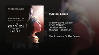 "08 - Magical Lasso - ""The Phantom Of The Opera"" SOUNDTRACK"