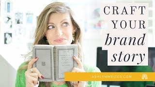The Secret to Creating Your Brand Story