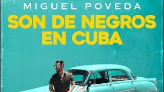 Miguel Poveda Son de negros en Cuba 2017
