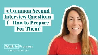5 Common Second Interview Questions (+ How to Answer Them)