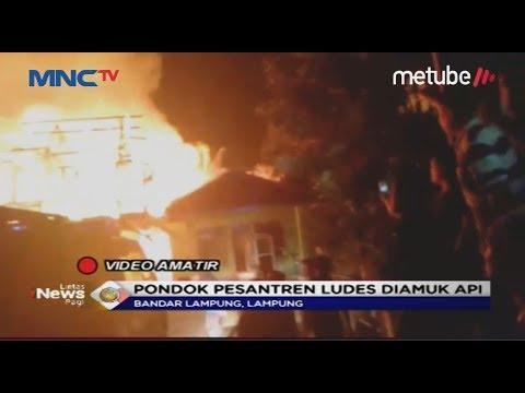Kebakaran Melanda Pesantren di Lampung dan Gudang Bawang Putih di Surabaya - LIP 16/07