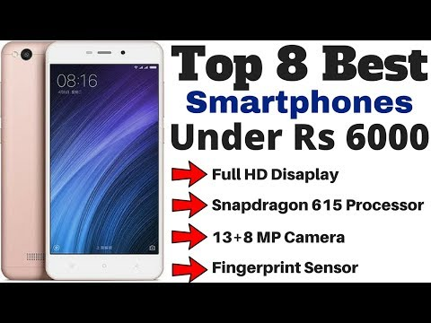 Top 8 Best Smartphones Under Rs 6000 In 2018
