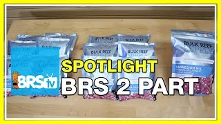 Spotlight on BRS 2-Part Additives to supplement your reef tank - BRStv