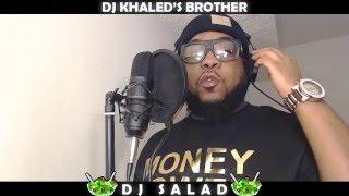 DJ KHALEDS BROTHER DJ SALAD