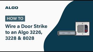 How to Wire a Door Strike to an Algo 3226, 3228 and 8028 Doorphone