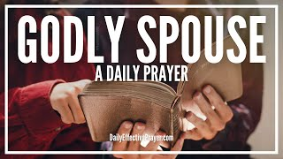 Prayer For Godly Spouse - God Has Someone For You