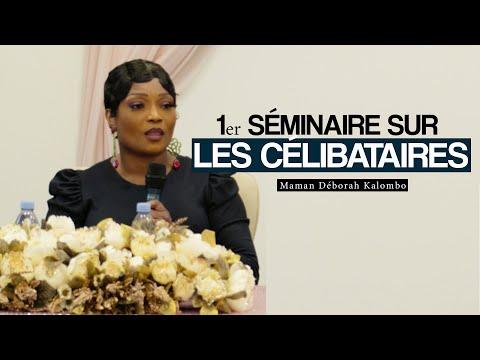 1er SÉMINAIRE SUR LES CÉLIBATAIRES # Prophétesse Déborah KALOMBO 1er SÉMINAIRE SUR LES CÉLIBATAIRES # Prophétesse Déborah KALOMBO