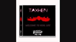 Taxhen  -THIRNA BOSA Ft Dm Boy- Albumi -WELCOME TO REAL LIFE- 2014