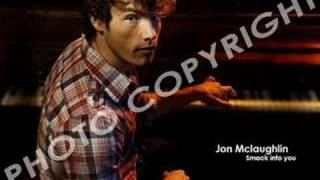 Smack Into You : Jon Mclaughlin (New Song)