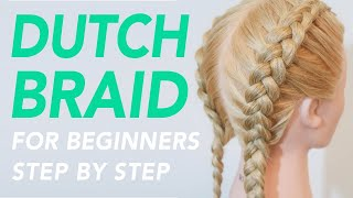 How To Dutch Braid Step By Step For Beginners - Full Talk Through [CC] | EverydayHairInspiration