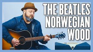 The Beatles Norwegian Wood (This Bird Has Flown) Guitar Lesson + Tutorial