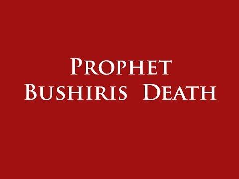 Prophet Bushiris Death