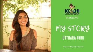 Utthara Unni | My Story | Kochi Localpedia | മൈ സ്റ്റോറിയില് പ്രിയതാരം ഉത്തരാ ഉണ്ണി