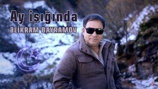 Əlikram Bayramov - Ay işığında (Rəsmi) (Klip) ᴴᴰ