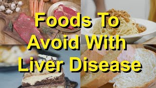 Foods To Avoid With Liver Disease