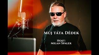 """Můj táta """"Dědek"""" - Milan Špalek - rozhovor"""