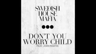 Swedish House Mafia Feat. John Martin - Don't You Worry Child  Extended Mix