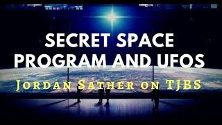 Secret Space Program & UFOs - Jordan Sather on TJBS