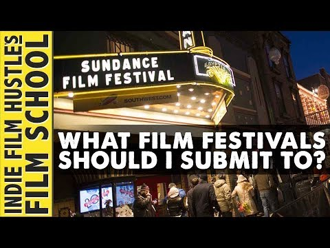 Download What Film Festivals Should You Submit to First? - IFH Film School - Indie Film Hustle Mp4 HD Video and MP3