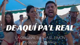 Video De Aquí Pal Real  de La Original Banda El Limon