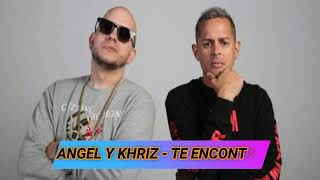 Angel Y Khriz - Te Encontre (audio)