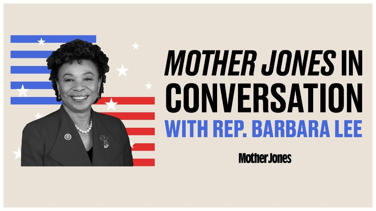 Mother Jones in Conversation with Rep. Barbara Lee thumbnail