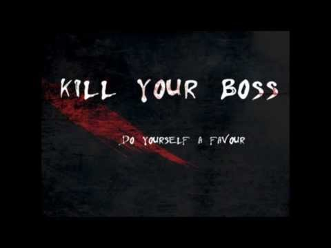 Kill Your Boss