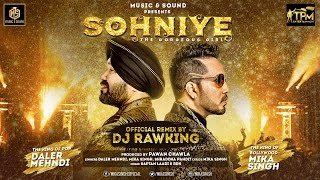 Sohniye The Gorgeous Girl | Daler Mehndi | Mika Singh | Official Remix | DJ Rawking