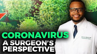 CORONAVIRUS: What you NEED to know. A Surgeons Perspective...