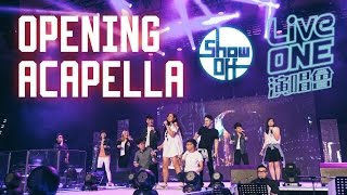 【ShowOff LiveONE】Opening Acapella