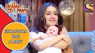 Shraddha Kapoor Has A Baby | The Drama Company