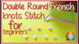 Double Round French Knots Stitch For Beginners | Hand Embroidery