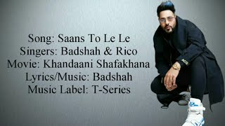 Badshah & Rico - SAANS TO LE LE Full Song With Lyrics