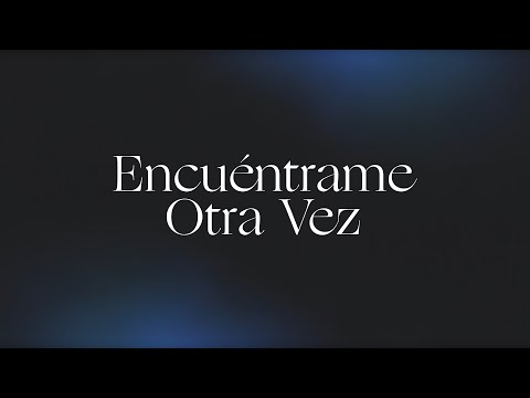 Encuéntrame Otra Vez (Here Again) | Spanish | Video Oficial Con Letras | Elevation Worship
