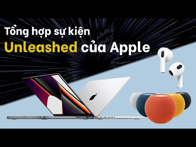 Tóm tắt sự kiện tháng 10 của Apple: M1 Pro/Max MacBook Pros, HomePod Mini & AirPods 3