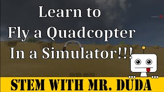 I'm learning to fly FPV with a quadcopter in a simulator!