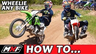 How to Wheelie 5 Different Dirt Bikes - Best Beginner Advice 50cc to 230cc