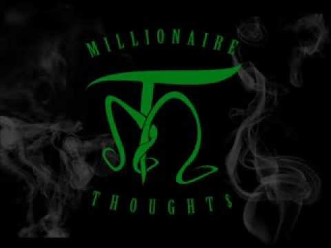 Millionaire Thought$ - I Love Her