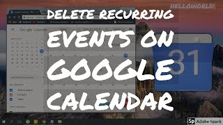 How to Delete All Recurring Events on Google Calendar