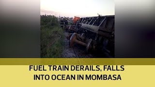 Fuel train derails, falls into ocean in Mombasa   Kholo.pk